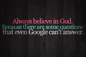 Always believe In God ~ Faith Quote