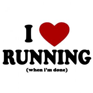 Running Humor » Funny Running Pictures » I Love Running