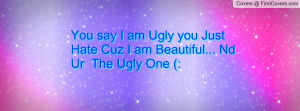 you_say_i_am_ugly-58856.jpg?i