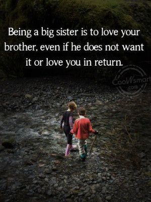 Brother Quote: Being a big sister is to love...