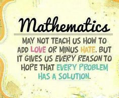 LIKE MATHEMATICS, THERE'S ALWAYS A SOLUTION!