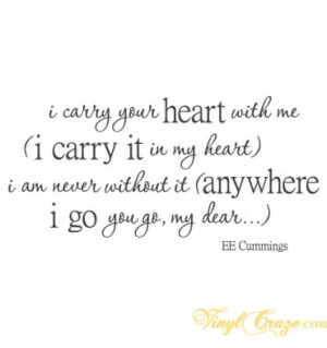 carry your heart with me - I carry it in my heart -vinyl wall quote ...