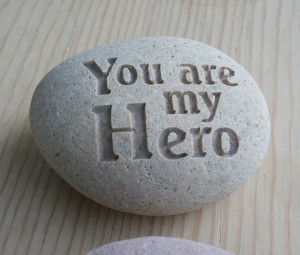 Real heroes are those who have the courage to love, laugh, and live ...