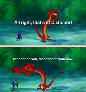 Dishonor on your cow...