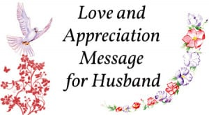 Love and Appreciation Message for Husband