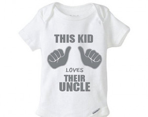 This Kid Loves Their Uncle Funny Baby Onesie