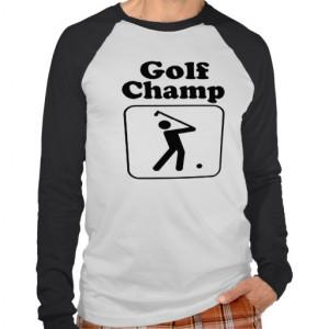 Cool Funny Golf Champ Custom Art Tee T Shirt