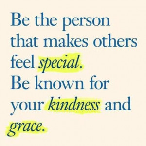 be known for your kindness and grace