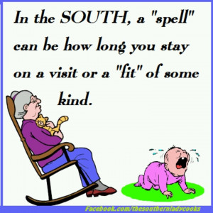 Authentic southern saying.....