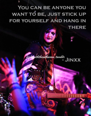 Jinxx's Quote.http://fightwiththeunknown.tumblr.com