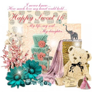 For My Daughter - Happy Sweet 16 - Polyvore