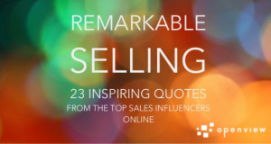 Remarkable Selling: 23 Inspiring Quotes from the Top Sales Influencers ...