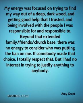 Amy Grant - My energy was focused on trying to find my way out of a ...