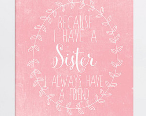 ... Sister Quote - Sibling Quote - Best Friend Quote - Sisters - PRINTABLE