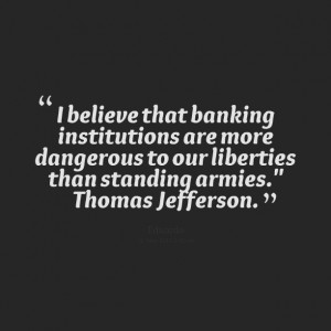 Quotes Picture: i believe that banking insbeeeeeeputions are more ...