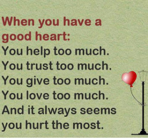 When you have a good heart :