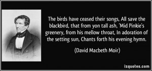 The birds have ceased their songs, All save the blackbird, that from ...