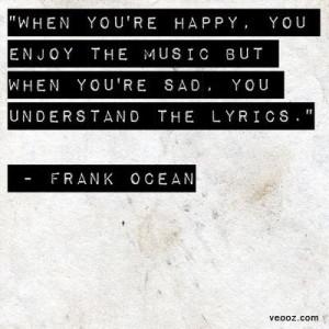 Frank Ocean. Good quote.