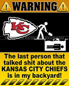 kanas city chiefs funny | Wall Photo 8x10 Funny Warning Sign NFL ...