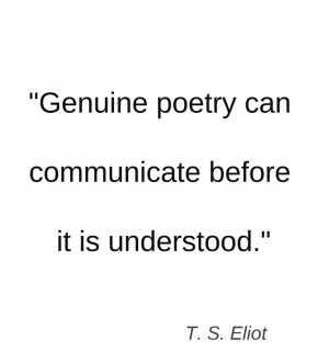 ... poetry communication understood tseliot t s eliot eliot yay a quotes