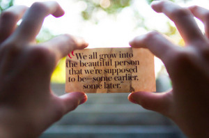 we-all-grow-into-a-beautiful-person