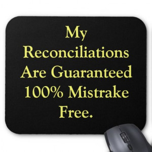 Humorous Everyday Accounting Reconciliations Quote Mousepad so please ...