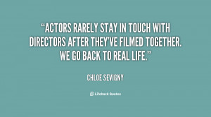 Actors rarely stay in touch with directors after they've filmed ...