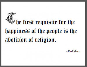 The first requisite for the happiness of the people is the abolition ...