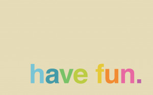 Have Fun - Minimal Desktop Wallpaper
