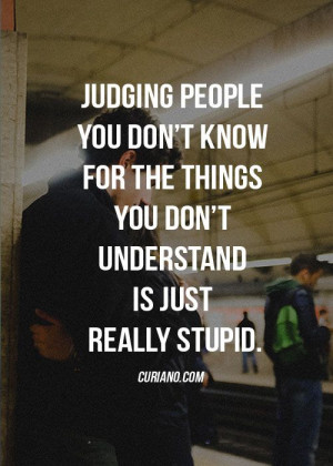 people you don't know for the things you don't understand is just ...