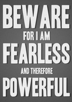 inspiring www roehampton on fearless quotes more beware quotes ...