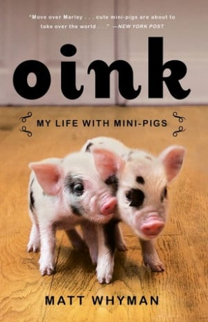 "Start by marking ""Oink: My Life with Mini-Pigs"" as Want to Read:"