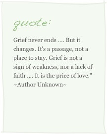 Grief Never Ends, But It Changes. It's A Passage, Not A Place To Say ...