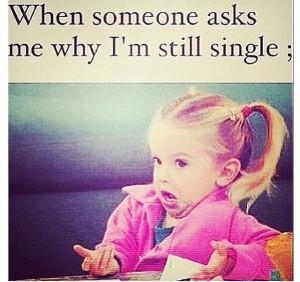 Why I'm still single ????