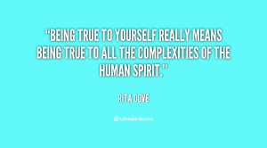 quote-Rita-Dove-being-true-to-yourself-really-means-being-11750.png