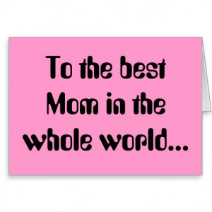 to_the_best_mom_in_the_whole_world_card ...