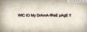 WlC tO My DrAmA-fReE pAgE Profile Facebook Covers