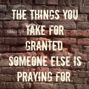 The Things I Take For Granted