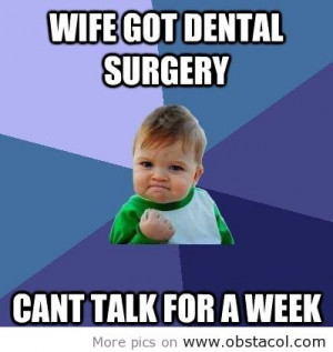 Wife Got Dental Surgery Cant Talk For a Week ~ Football Quote