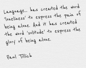 PAUL TILLICH QUOTE-FEAR OF LONELINESS