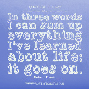 Life Quote Of The Day: it goes on