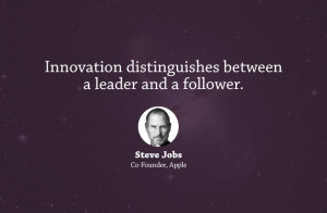 """distinguishes between a leader and a follower."""" – Steve Jobs"""