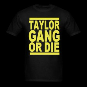 166444779_taylor-gang-or-die-t-shirt-10738720.jpg