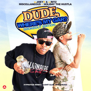 ... & Holiday The Hustla – Dude Where's My Gar Mixtape By Dj Joey D