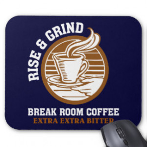 Extra Bitter Coffee for Disgruntled Employees Mousepads