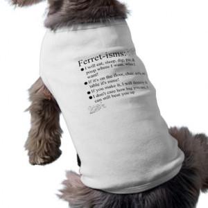 Funny Ferrets Dog T Shirt