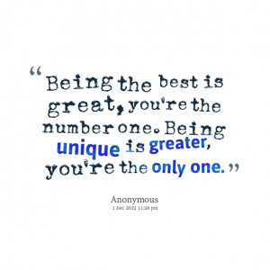 Quotes Picture: being the best is great, you're the number one being ...