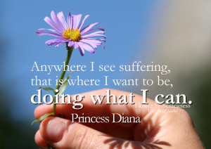 Helping Others quotes – Anywhere I see suffering, that is where I ...