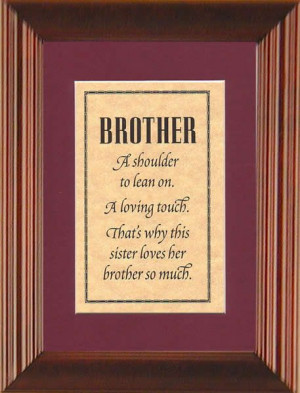 Brother And Sister Quotes | Brother - A shoulder to lean on, a loving ...