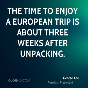 George Ade Travel Quotes